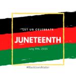 Juneteenth Newsletter